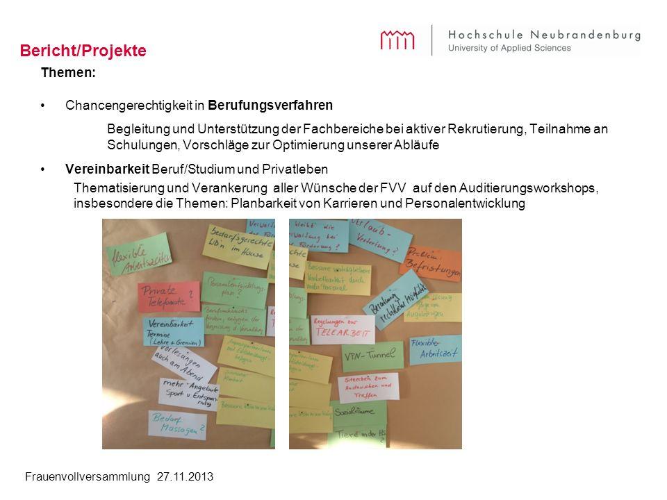 Frauenvollversammlung 27.11.2013 Bericht/Projekte Themen: Chancengerechtigkeit in Berufungsverfahren Begleitung und Unterstützung der Fachbereiche bei