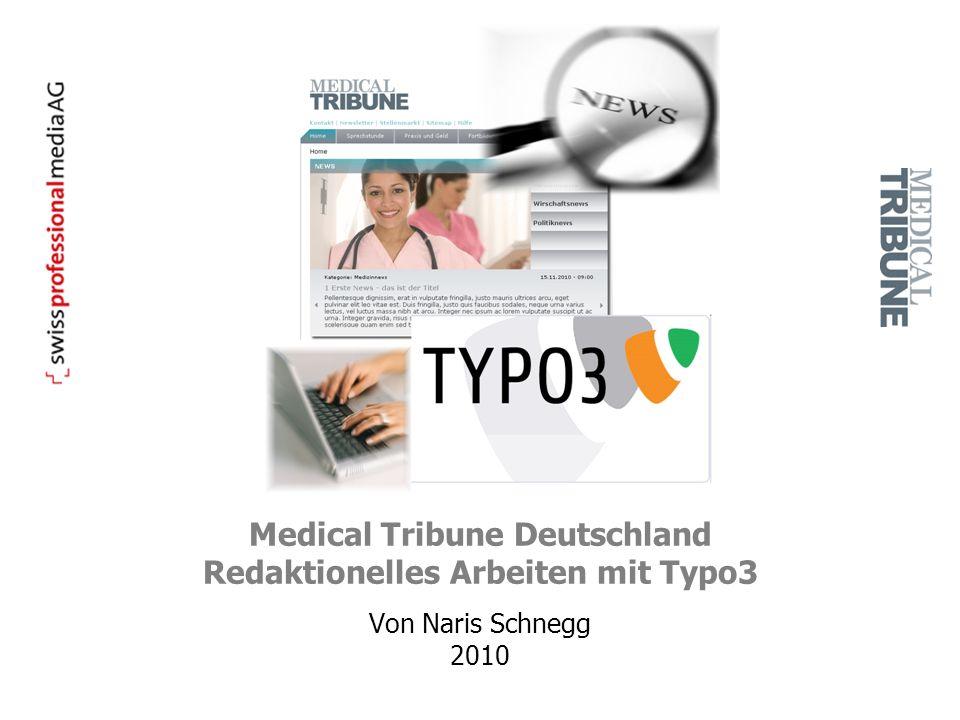Medical Tribune Deutschland Redaktionelles Arbeiten mit Typo3 Von Naris Schnegg 2010