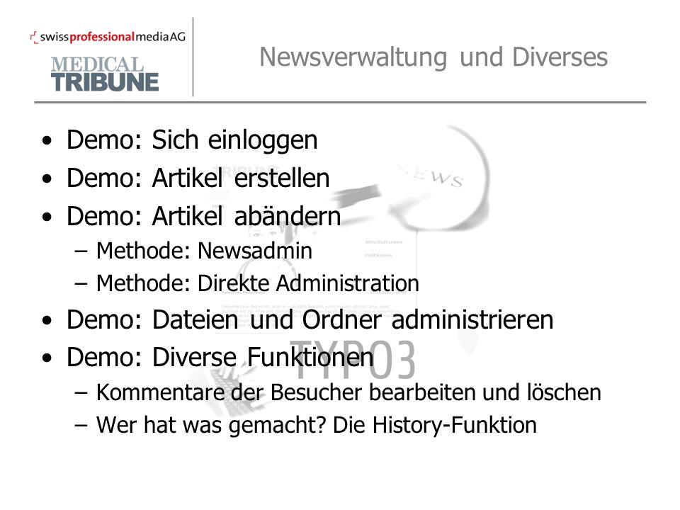 Newsverwaltung und Diverses Demo: Sich einloggen Demo: Artikel erstellen Demo: Artikel abändern –Methode: Newsadmin –Methode: Direkte Administration D