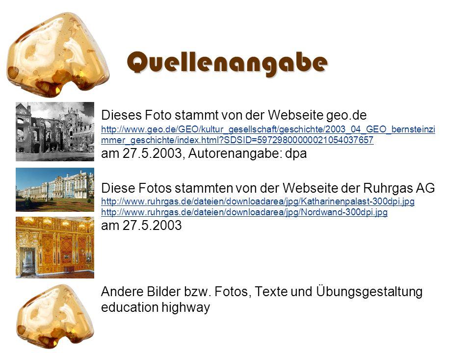 Quellenangabe Dieses Foto stammt von der Webseite geo.de http://www.geo.de/GEO/kultur_gesellschaft/geschichte/2003_04_GEO_bernsteinzi mmer_geschichte/