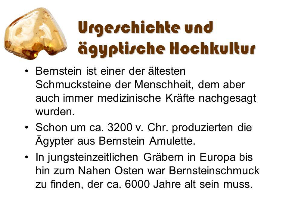 Bernstein im antiken Griechenland Die Griechen erkannten magnetische und elektrische Wirkungen des Bernstein.