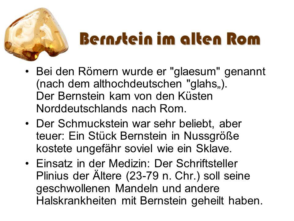 Mittelalter und Neuzeit Auch im Mittelalter war der Bernstein in unseren Breiten ein wichtiger Heilstein.
