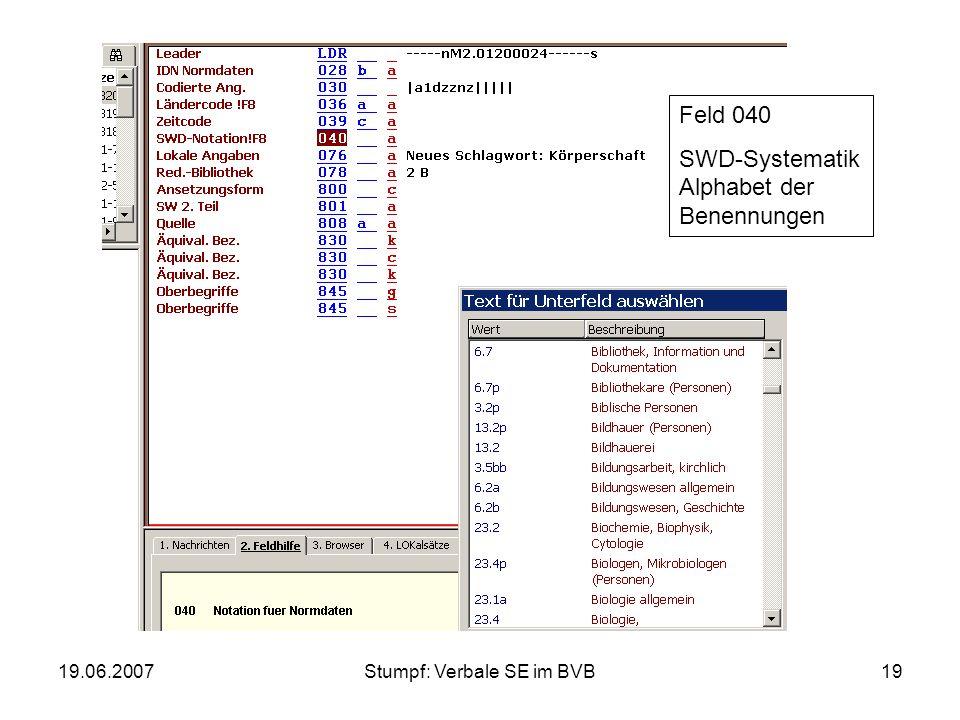 19.06.2007Stumpf: Verbale SE im BVB19 Feld 040 SWD-Systematik Alphabet der Benennungen