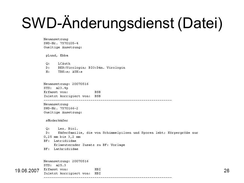 19.06.2007Stumpf: Verbale SE im BVB26 SWD-Änderungsdienst (Datei)