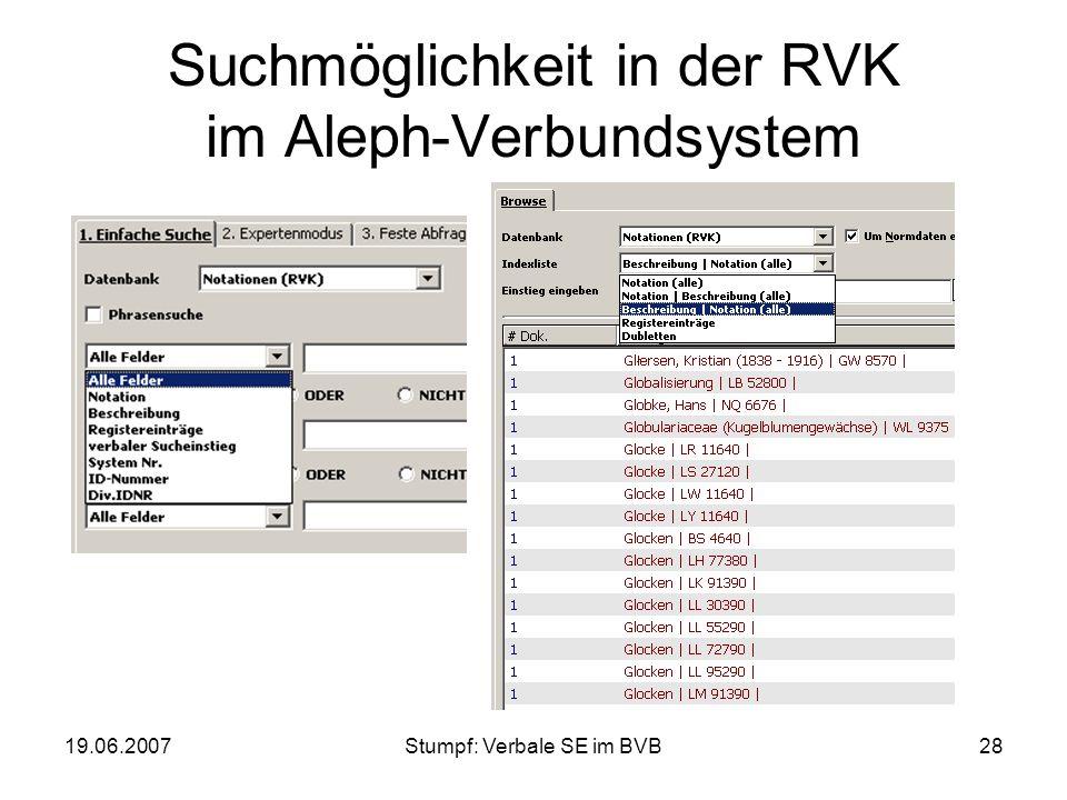 19.06.2007Stumpf: Verbale SE im BVB28 Suchmöglichkeit in der RVK im Aleph-Verbundsystem