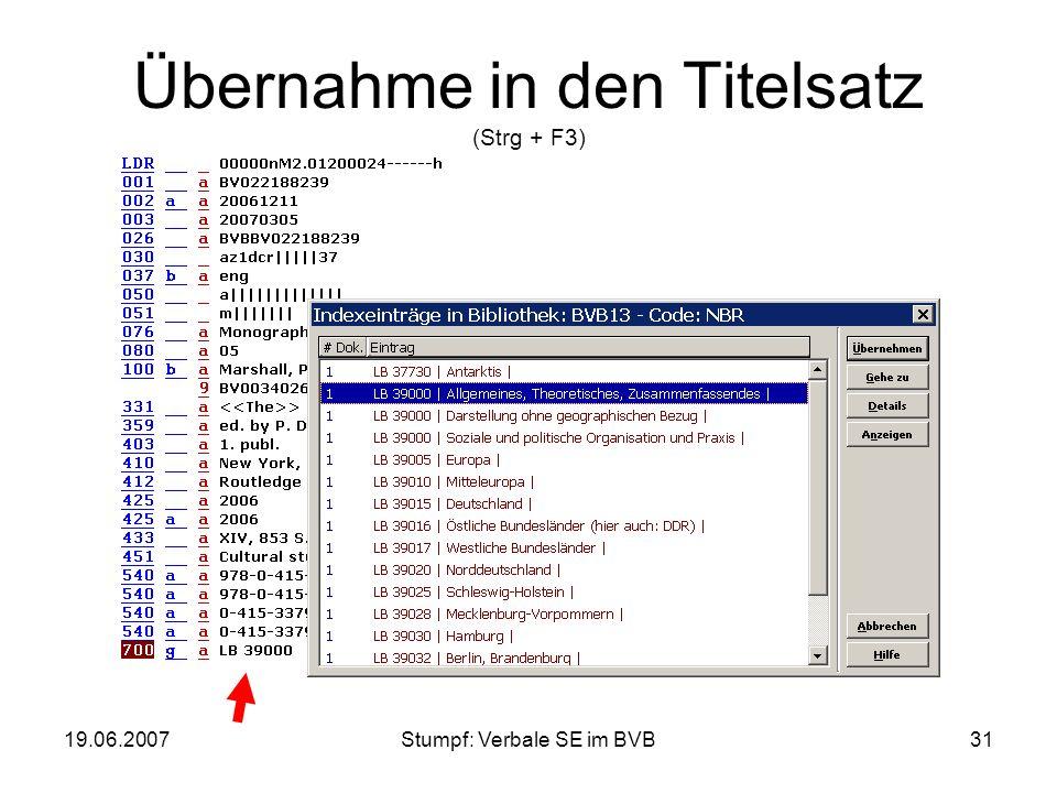 19.06.2007Stumpf: Verbale SE im BVB31 Übernahme in den Titelsatz (Strg + F3)