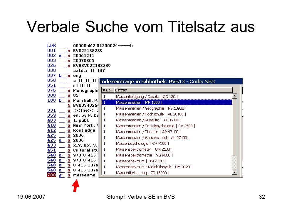 19.06.2007Stumpf: Verbale SE im BVB32 Verbale Suche vom Titelsatz aus