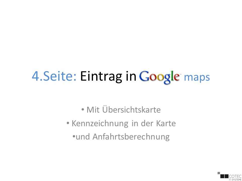 4.Seite: Eintrag in maps Mit Übersichtskarte Kennzeichnung in der Karte und Anfahrtsberechnung