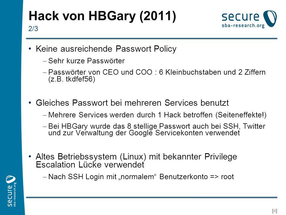 [5][5] Hack von HBGary (2011) Verhindern von SQL-Injections Firmenweite, sichere Passwort Policy einführen z.B.