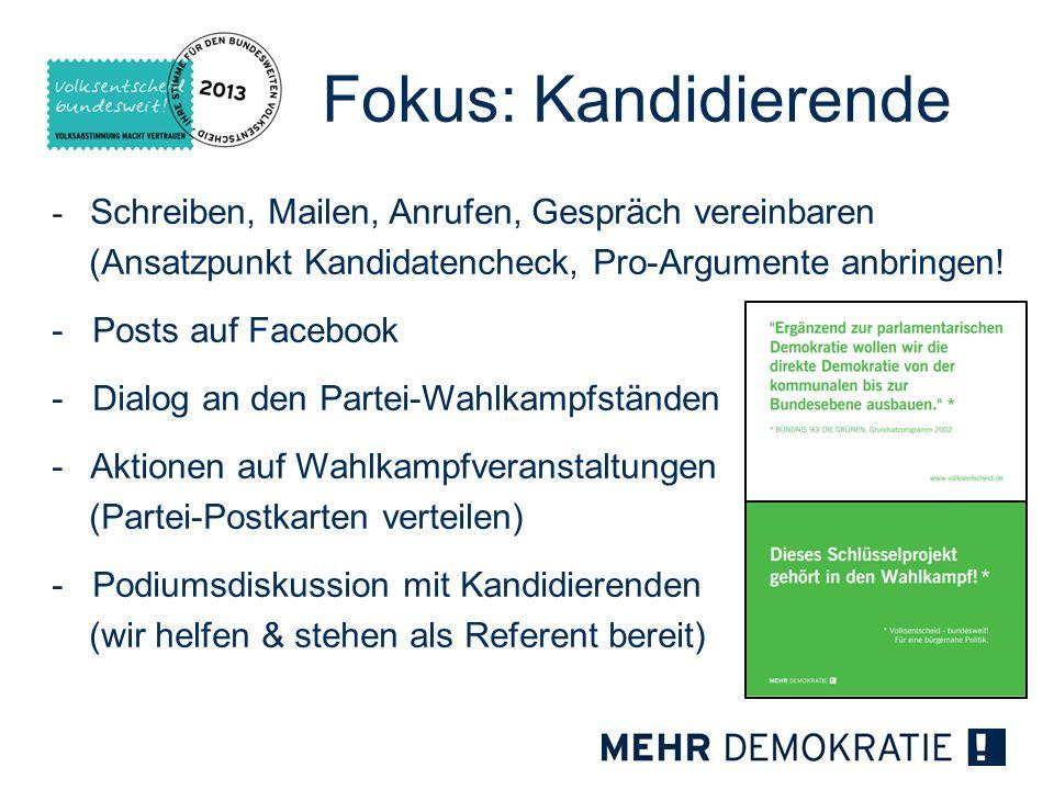 Fokus: Kandidierende - Schreiben, Mailen, Anrufen, Gespräch vereinbaren (Ansatzpunkt Kandidatencheck, Pro-Argumente anbringen! - Posts auf Facebook -