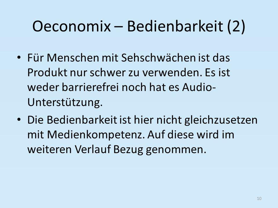 Oeconomix – Bedienbarkeit (2) Für Menschen mit Sehschwächen ist das Produkt nur schwer zu verwenden.