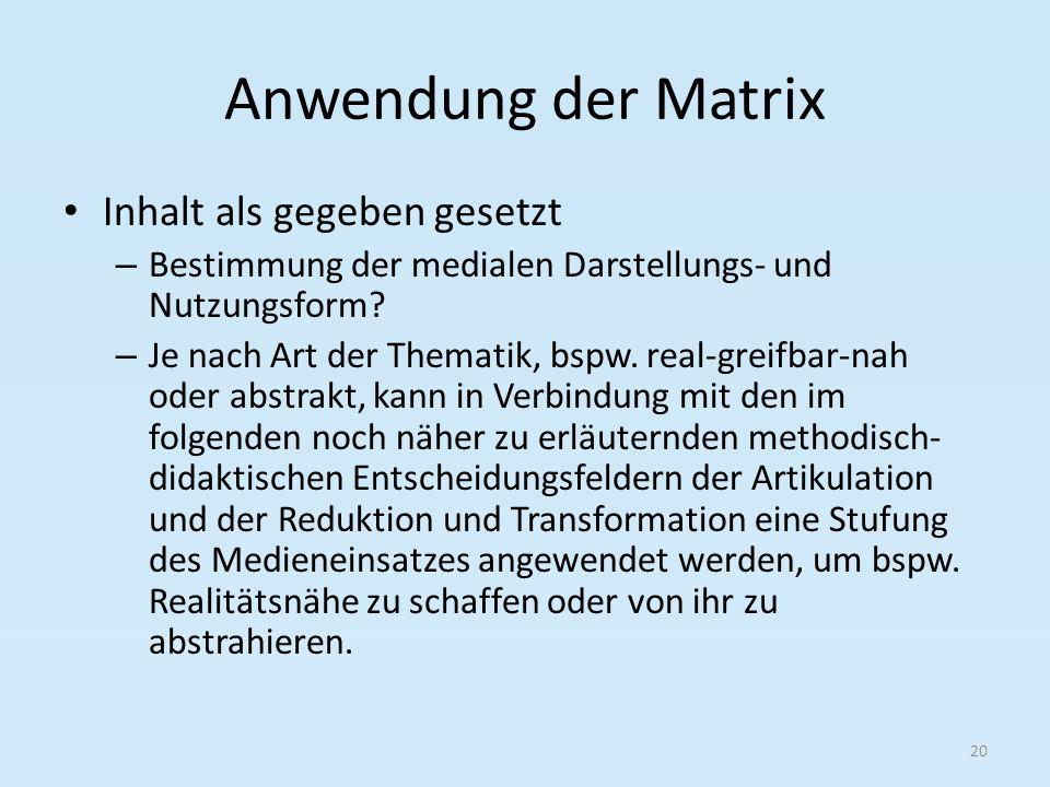 Anwendung der Matrix Inhalt als gegeben gesetzt – Bestimmung der medialen Darstellungs- und Nutzungsform.