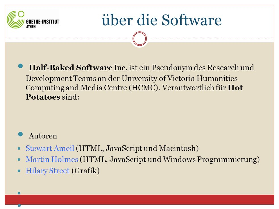 über die Software Half-Baked Software Inc. ist ein Pseudonym des Research und Development Teams an der University of Victoria Humanities Computing and