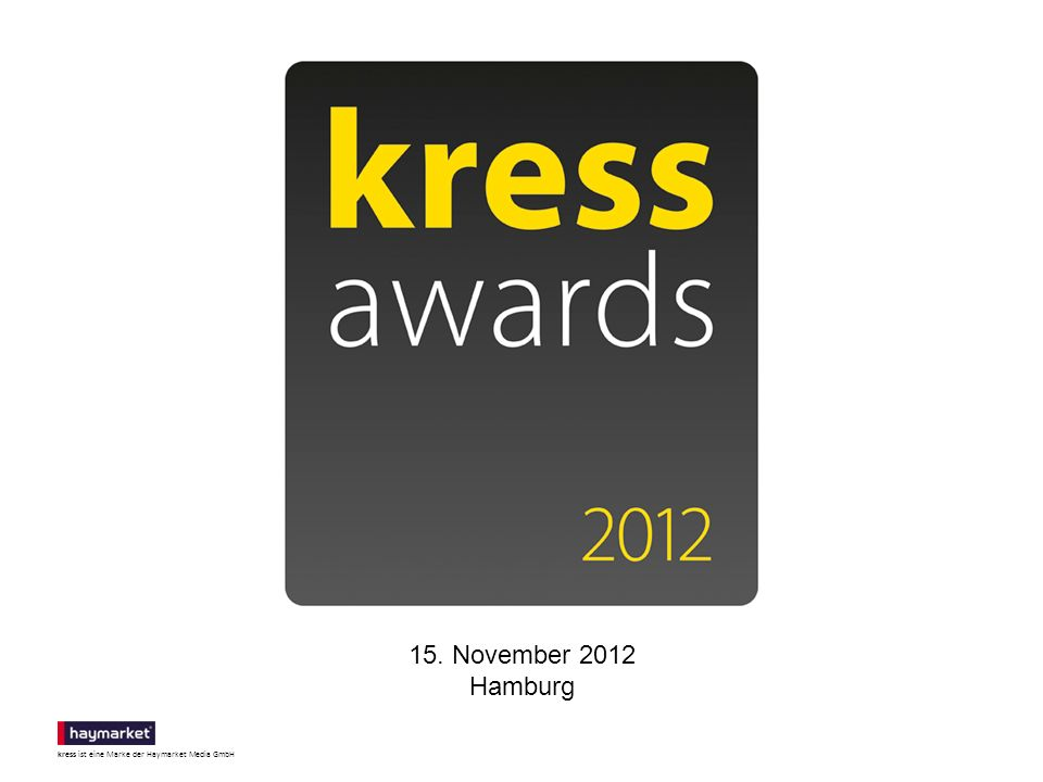 kress ist eine Marke der Haymarket Media GmbH 15. November 2012 Hamburg
