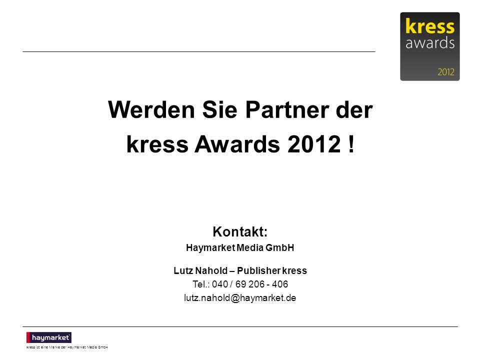 kress ist eine Marke der Haymarket Media GmbH Werden Sie Partner der kress Awards 2012 .