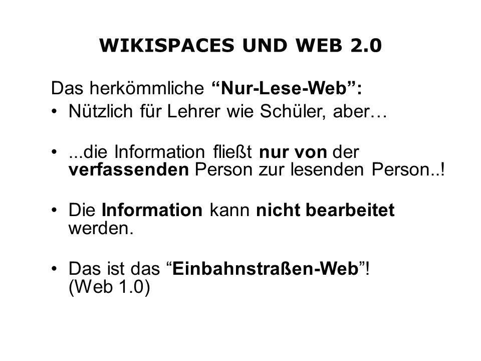 Das herkömmliche Nur-Lese-Web: Nützlich für Lehrer wie Schüler, aber…...die Information fließt nur von der verfassenden Person zur lesenden Person...