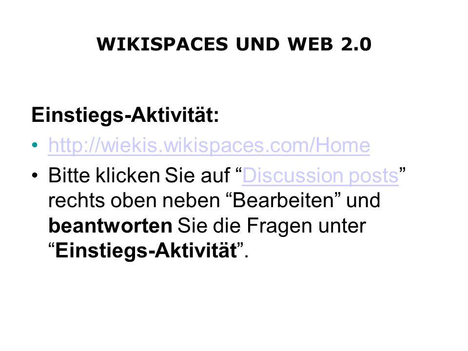 Einstiegs-Aktivität: http://wiekis.wikispaces.com/Home Bitte klicken Sie auf Discussion posts rechts oben neben Bearbeiten und beantworten Sie die Fra