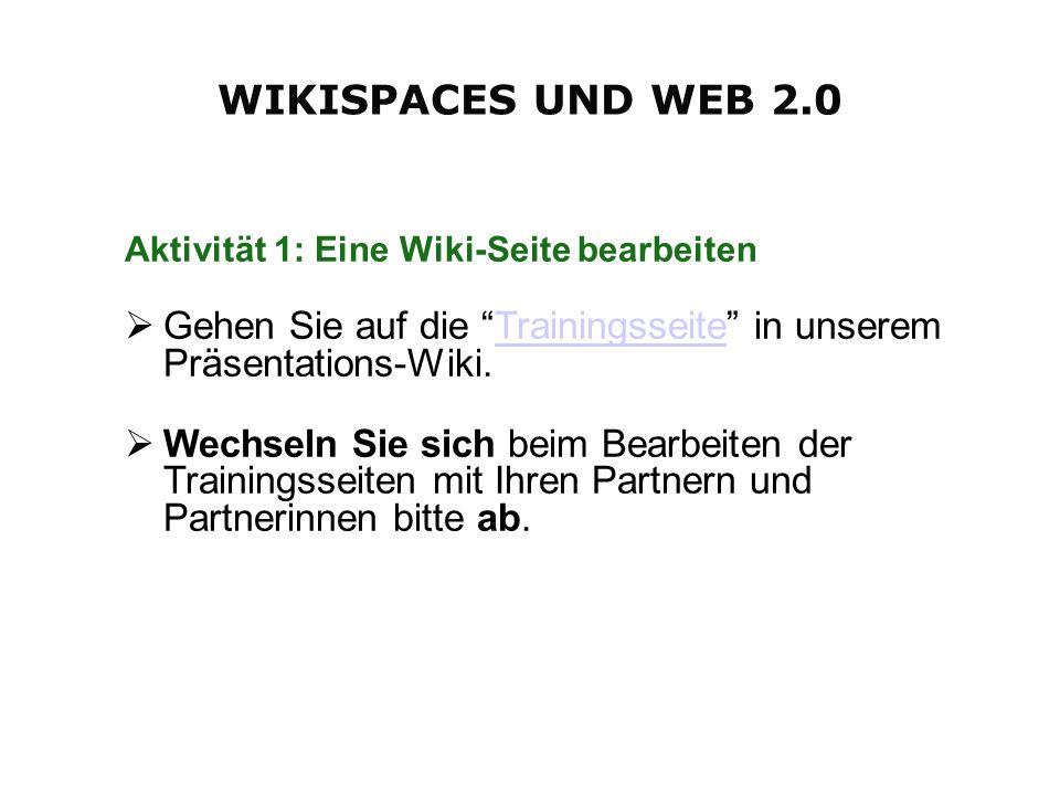 Aktivität 1: Eine Wiki-Seite bearbeiten Gehen Sie auf die Trainingsseite in unserem Präsentations-Wiki.Trainingsseite Wechseln Sie sich beim Bearbeiten der Trainingsseiten mit Ihren Partnern und Partnerinnen bitte ab.