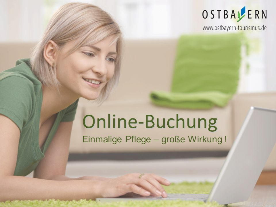Online-Buchung Online-Buchung Einmalige Pflege – große Wirkung !