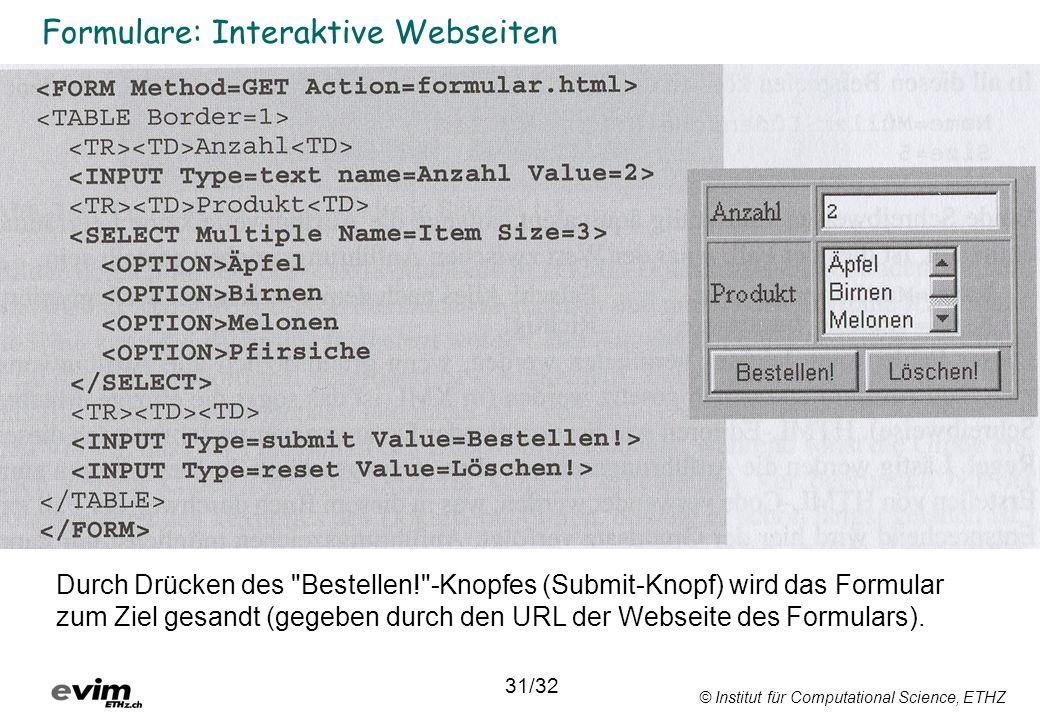 © Institut für Computational Science, ETHZ Formulare: Interaktive Webseiten Durch Drücken des