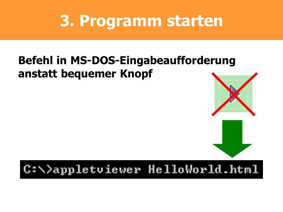 3. Programm starten Befehl in MS-DOS-Eingabeaufforderung anstatt bequemer Knopf