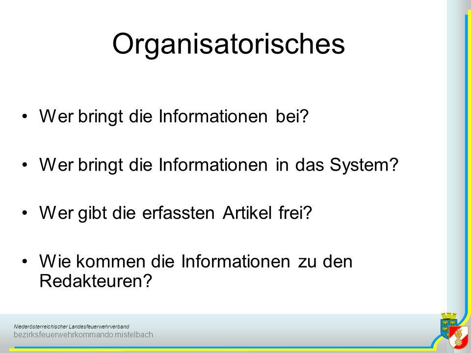 Niederösterreichischer Landesfeuerwehrverband bezirksfeuerwehrkommando mistelbach Organisatorisches Wer bringt die Informationen bei? Wer bringt die I