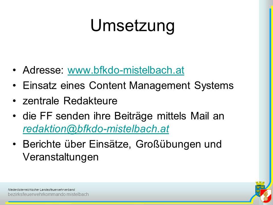 Niederösterreichischer Landesfeuerwehrverband bezirksfeuerwehrkommando mistelbach Umsetzung Adresse: www.bfkdo-mistelbach.atwww.bfkdo-mistelbach.at Ei
