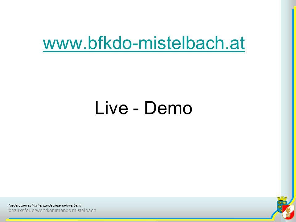 Niederösterreichischer Landesfeuerwehrverband bezirksfeuerwehrkommando mistelbach www.bfkdo-mistelbach.at www.bfkdo-mistelbach.at Live - Demo