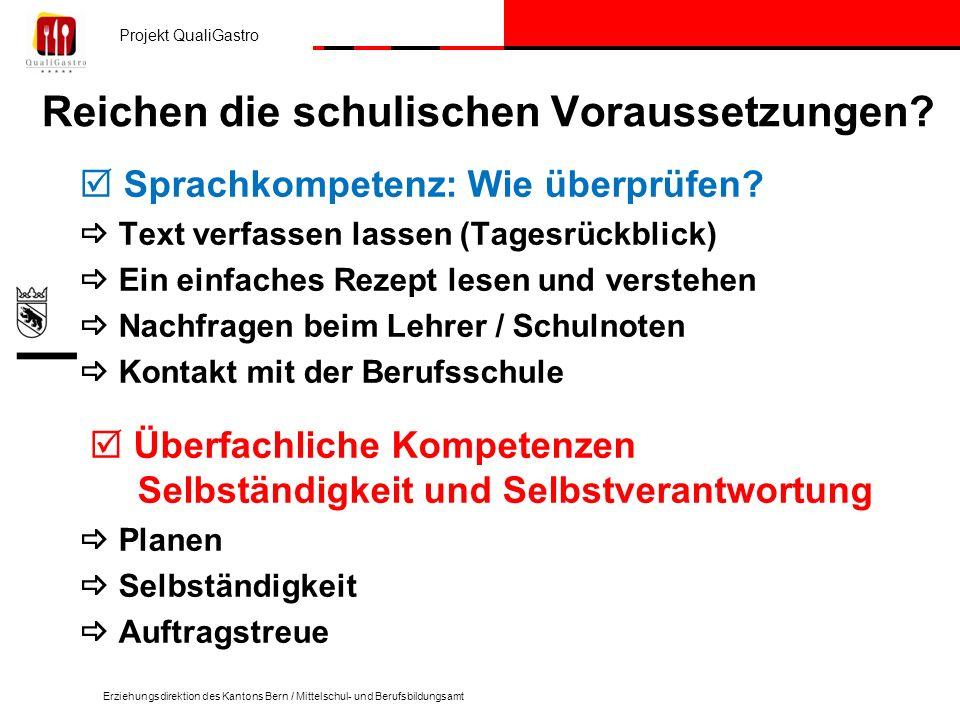 Projekt QualiGastro Erziehungsdirektion des Kantons Bern / Mittelschul- und Berufsbildungsamt Reichen die schulischen Voraussetzungen? Sprachkompetenz