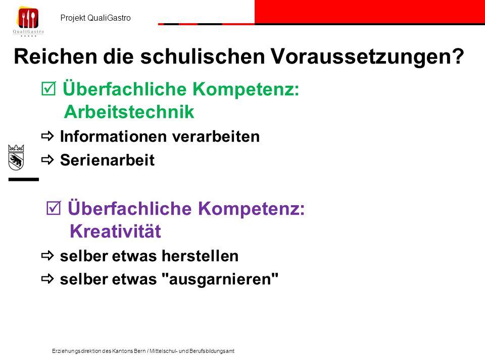 Projekt QualiGastro Erziehungsdirektion des Kantons Bern / Mittelschul- und Berufsbildungsamt Reichen die schulischen Voraussetzungen? Überfachliche K