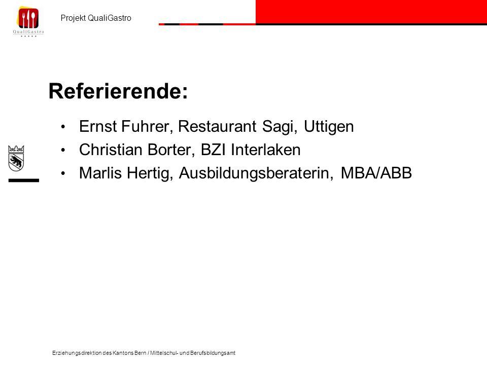 Projekt QualiGastro Erziehungsdirektion des Kantons Bern / Mittelschul- und Berufsbildungsamt Referierende: Ernst Fuhrer, Restaurant Sagi, Uttigen Chr