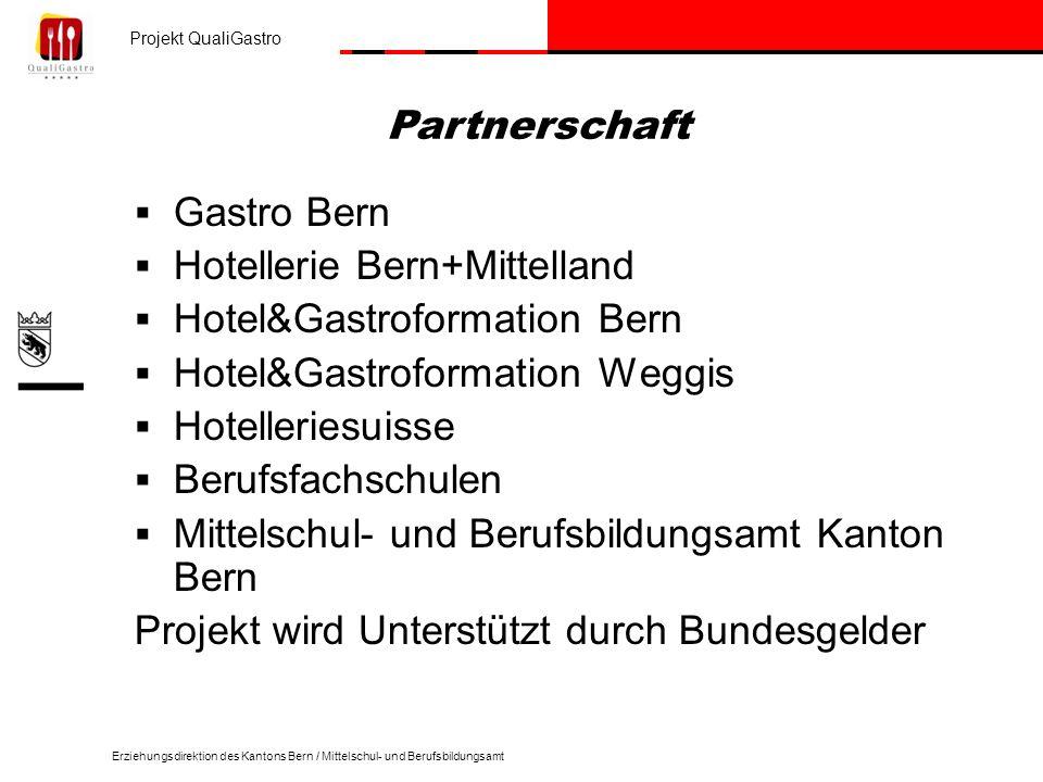 Projekt QualiGastro Erziehungsdirektion des Kantons Bern / Mittelschul- und Berufsbildungsamt Gastro Bern Hotellerie Bern+Mittelland Hotel&Gastroforma