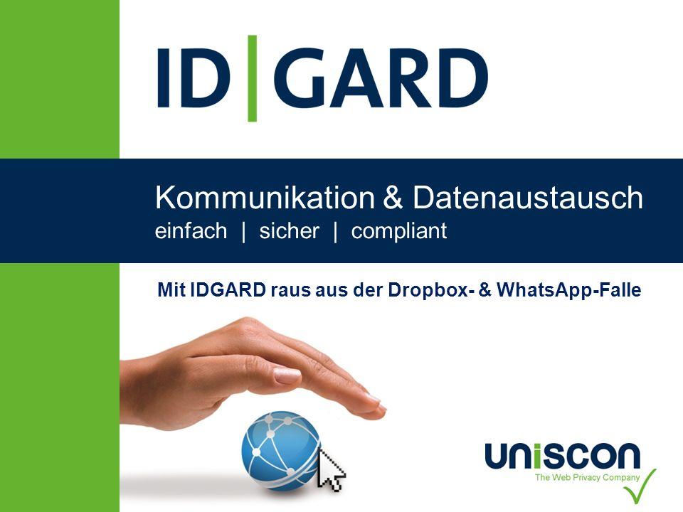 1Copyright Uniscon GmbH 2013 Kommunikation & Datenaustausch einfach | sicher | compliant Mit IDGARD raus aus der Dropbox- & WhatsApp-Falle