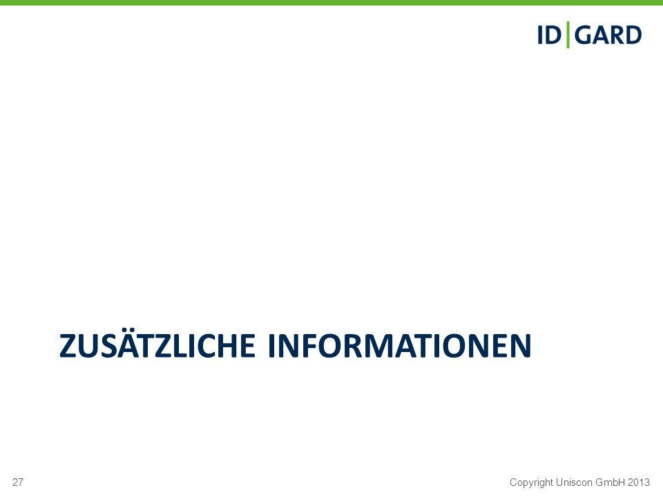 27Copyright Uniscon GmbH 2013 ZUSÄTZLICHE INFORMATIONEN