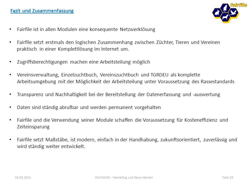 Fazit und Zusammenfassung 16.05.2011WAYMARK - Marketing und Neue MedienFolie 29 Fairfile ist in allen Modulen eine konsequente Netzwerklösung Fairfile