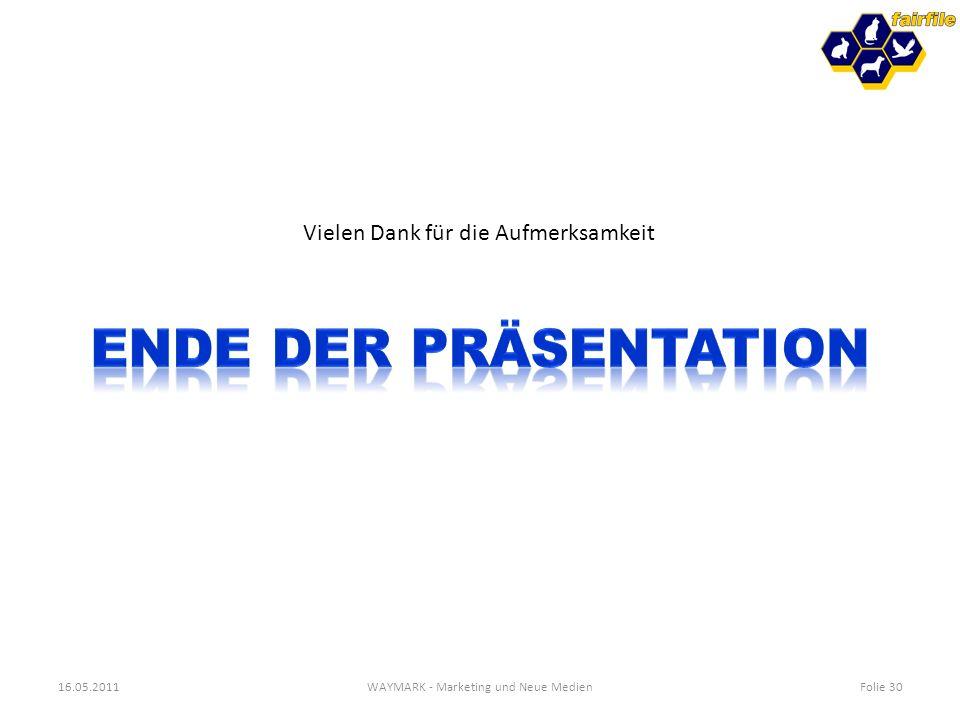 16.05.2011WAYMARK - Marketing und Neue MedienFolie 30 Vielen Dank für die Aufmerksamkeit