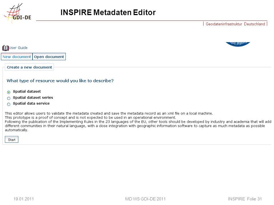 Geodateninfrastruktur Deutschland INSPIRE Metadaten Editor 19.01.2011 MD WS GDI-DE 2011 INSPIRE Folie 31