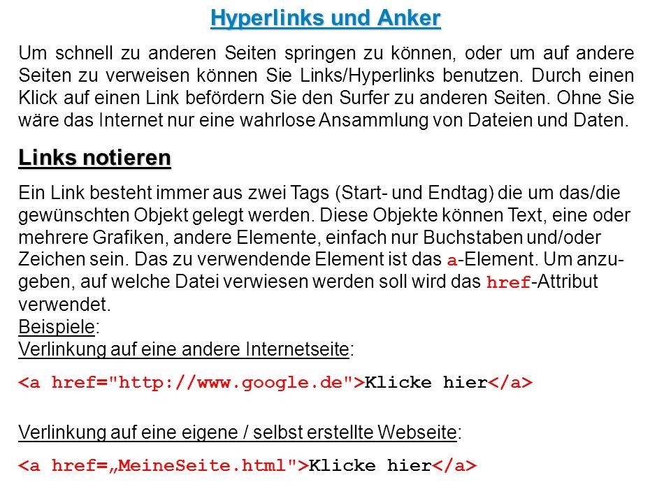 Hyperlinks und Anker Um schnell zu anderen Seiten springen zu können, oder um auf andere Seiten zu verweisen können Sie Links/Hyperlinks benutzen. Dur