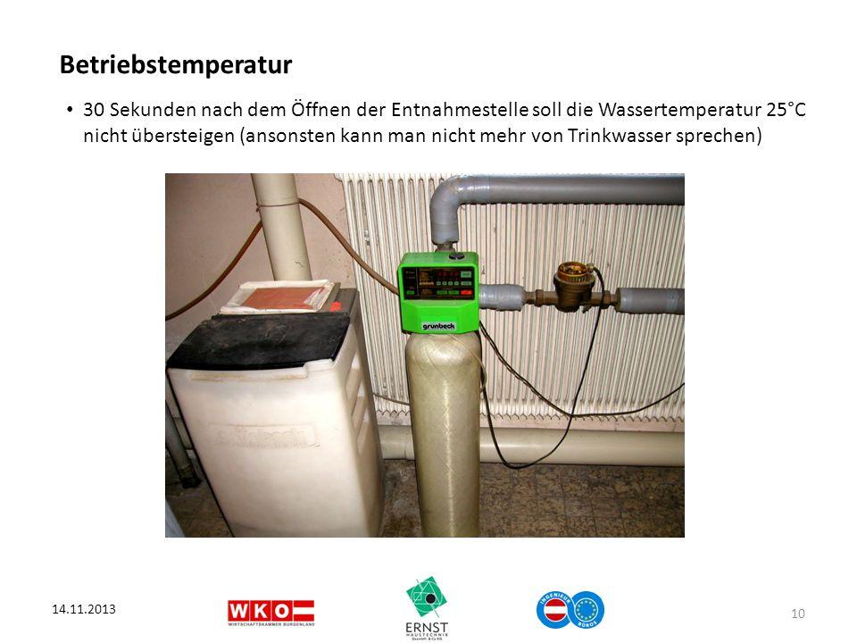 Betriebstemperatur 30 Sekunden nach dem Öffnen der Entnahmestelle soll die Wassertemperatur 25°C nicht übersteigen (ansonsten kann man nicht mehr von