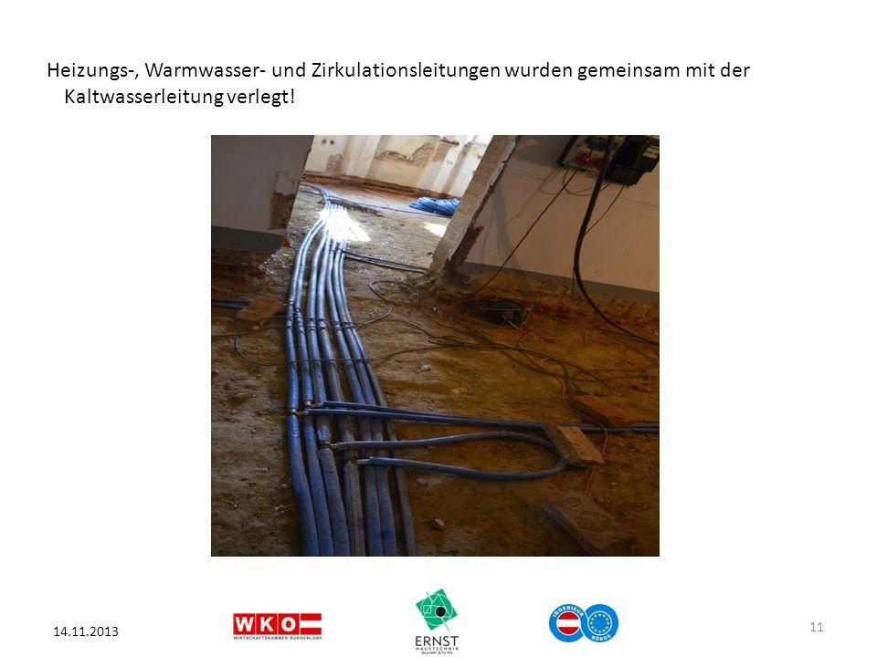 Heizungs-, Warmwasser- und Zirkulationsleitungen wurden gemeinsam mit der Kaltwasserleitung verlegt! 14.11.2013 11