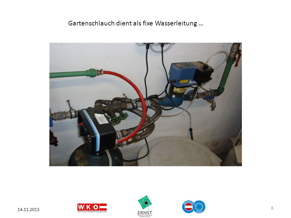14.11.2013 8 Gartenschlauch dient als fixe Wasserleitung …