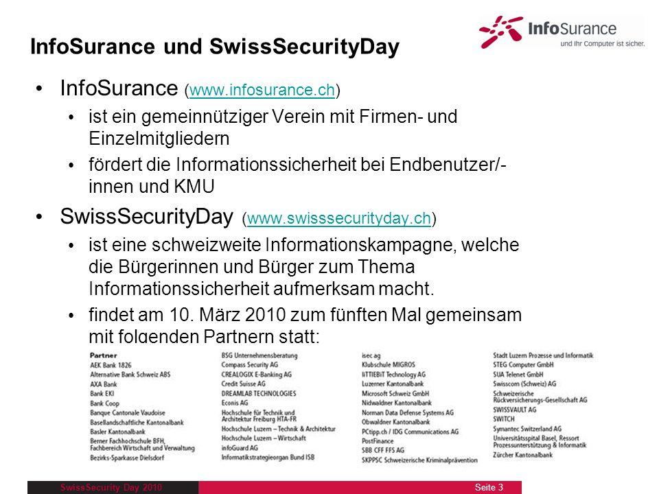 SwissSecurity Day 2010 InfoSurance und SwissSecurityDay InfoSurance (www.infosurance.ch)www.infosurance.ch ist ein gemeinnütziger Verein mit Firmen- u