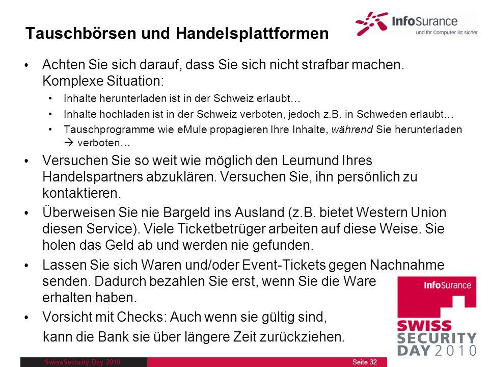 SwissSecurity Day 2010 Tauschbörsen und Handelsplattformen Achten Sie sich darauf, dass Sie sich nicht strafbar machen. Komplexe Situation: Inhalte he