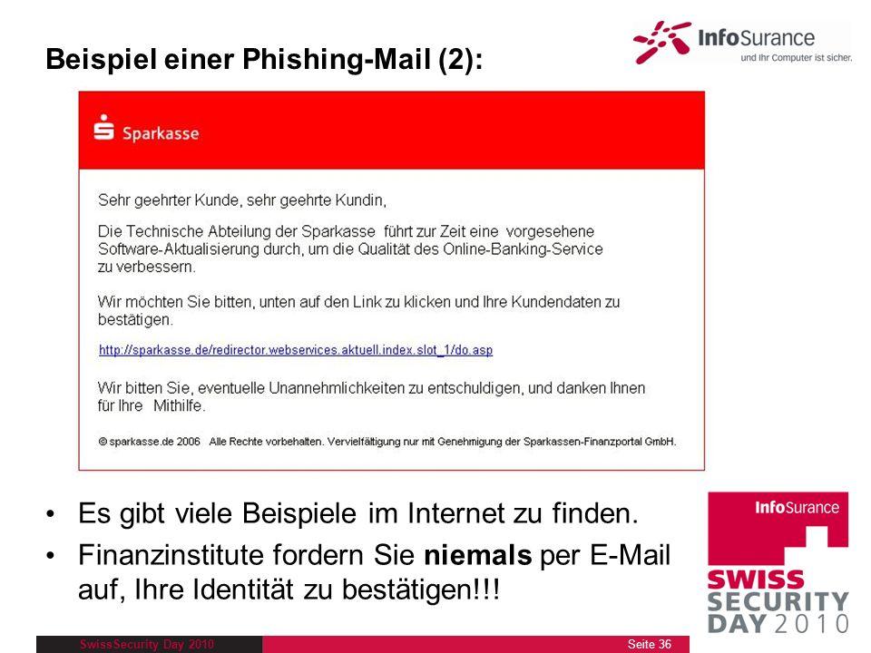 SwissSecurity Day 2010 Es gibt viele Beispiele im Internet zu finden. Finanzinstitute fordern Sie niemals per E-Mail auf, Ihre Identität zu bestätigen
