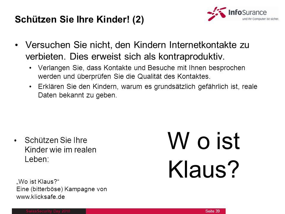 SwissSecurity Day 2010 Versuchen Sie nicht, den Kindern Internetkontakte zu verbieten. Dies erweist sich als kontraproduktiv. Verlangen Sie, dass Kont