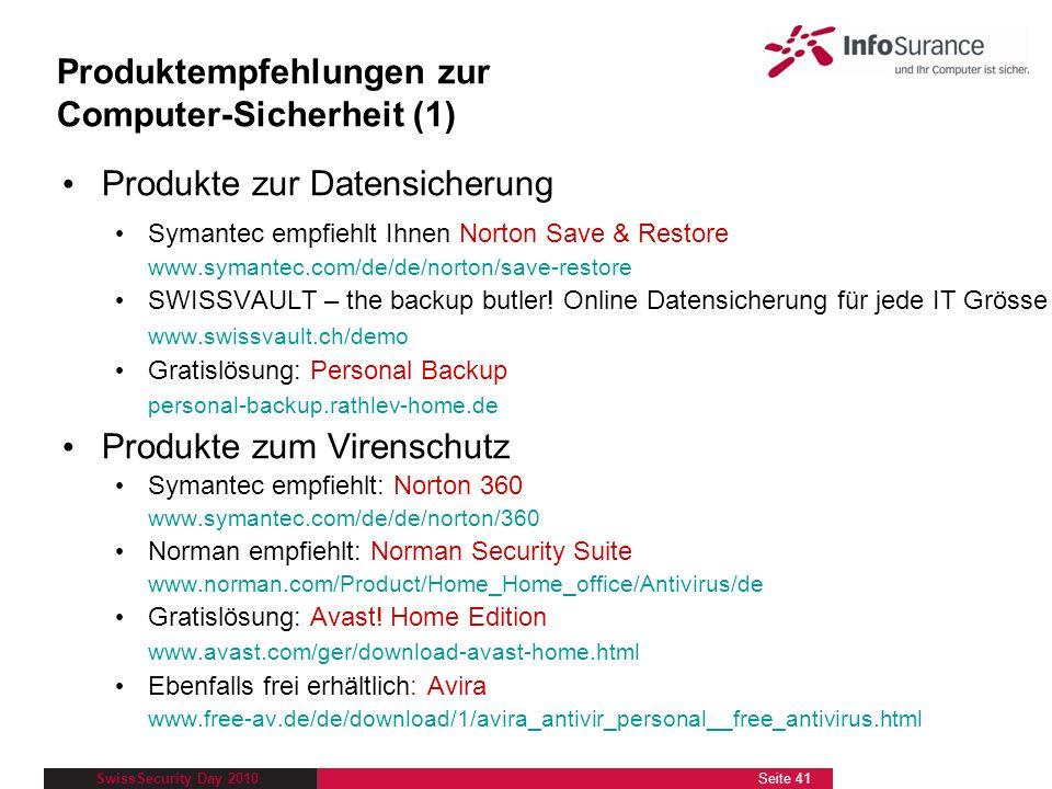 SwissSecurity Day 2010 Produktempfehlungen zur Computer-Sicherheit (1) Produkte zur Datensicherung Symantec empfiehlt Ihnen Norton Save & Restore www.