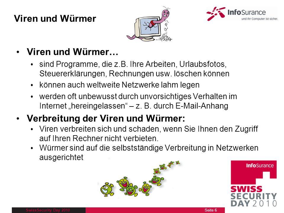SwissSecurity Day 2010 Schritt 2: SCHÜTZEN Beispiel AntiVir: Installieren Sie die.exe-Datei Führen Sie sofort ein Update zum Programm durch Aktivieren Sie den AntiVir Guard Prüfen Sie Ihren Computer auf Computer-Schädlinge, indem Sie eine vollständige Systemprüfung durchführen Lassen Sie das Programm täglich nach neuen Updates suchen Seite 47