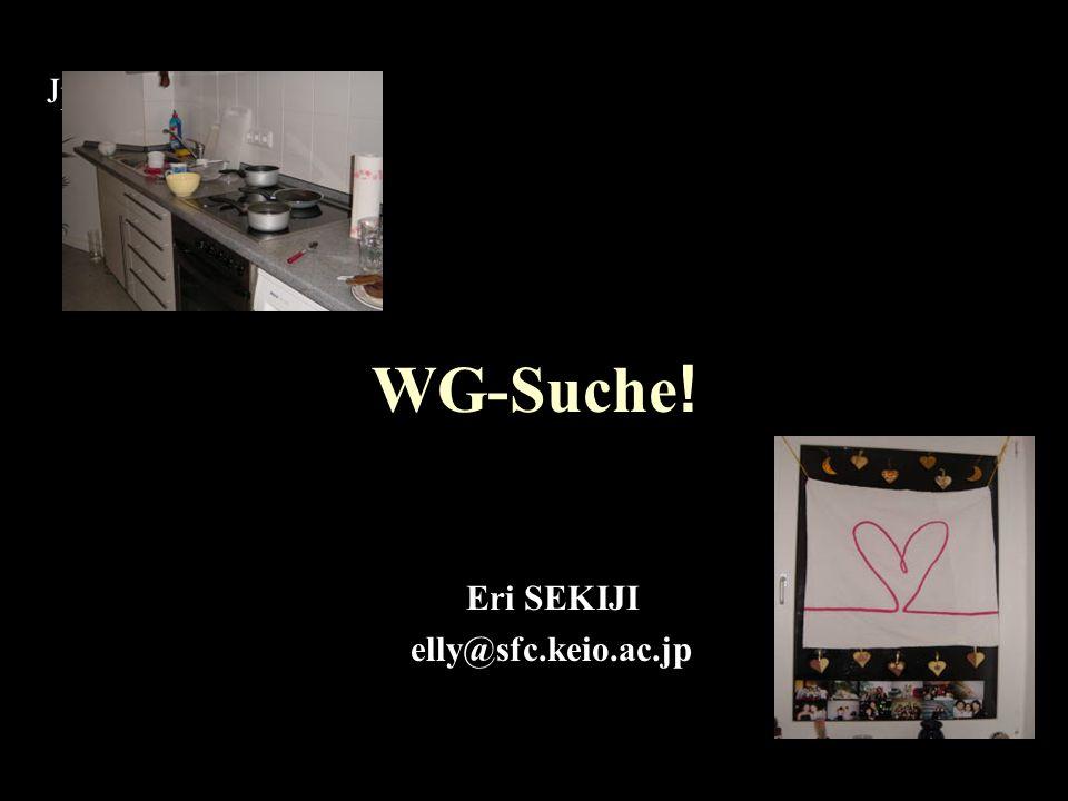 WG-Suche ! Eri SEKIJI elly@sfc.keio.ac.jp Jp