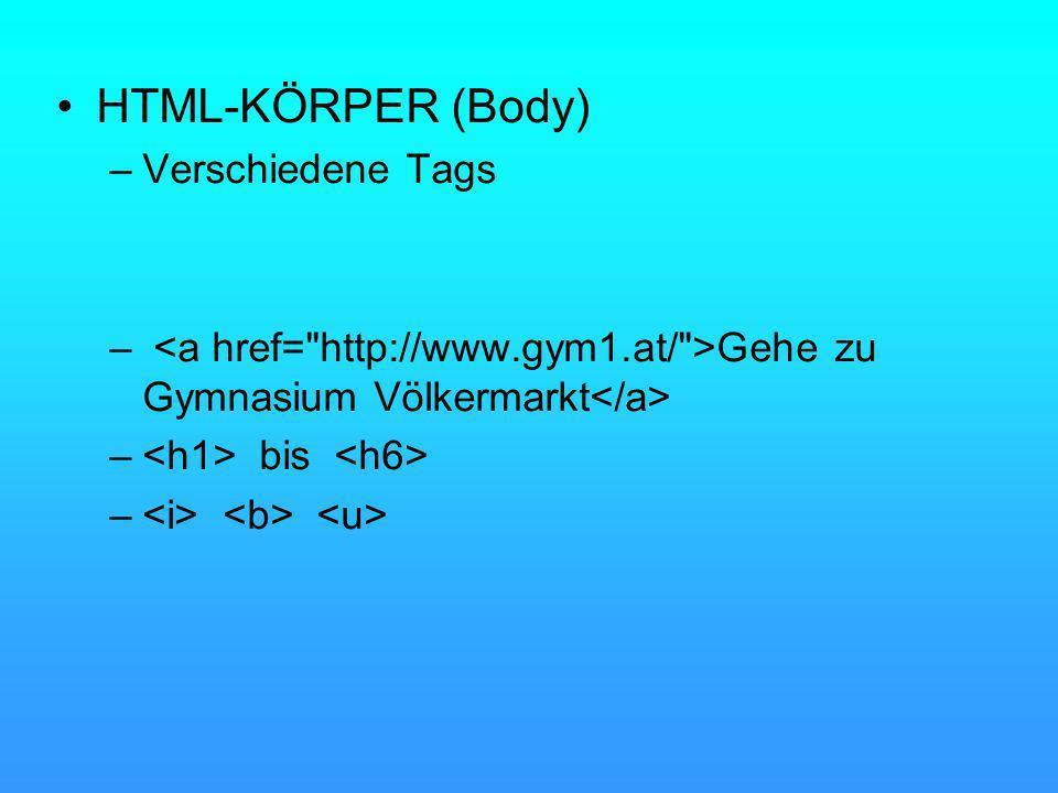 HTML-KÖRPER (Body) –Verschiedene Tags – Gehe zu Gymnasium Völkermarkt – bis –