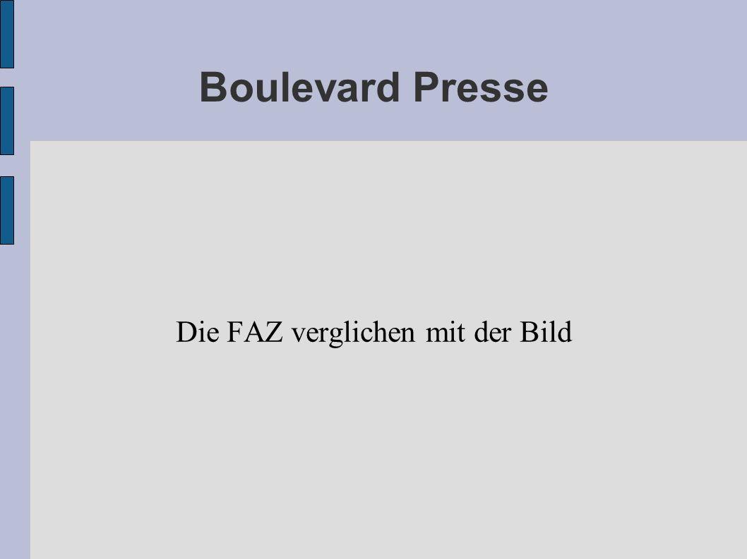 Boulevard Presse Die FAZ verglichen mit der Bild